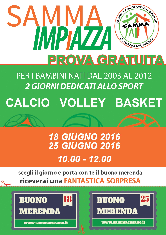 Samma IMPiAZZA 18 e 25 giugno 2016, GLI OPEN DAY di calcio, volley e basket